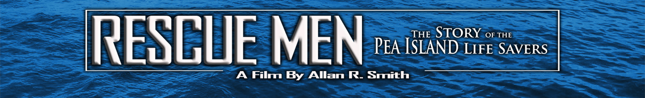 Rescue Men - The Story of the Pea Island Life Savers - A Film by Allan R. Smith